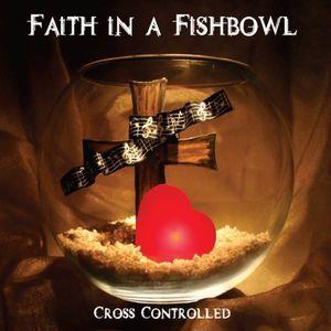 Faith in a Fishbowl