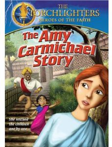 Torchlighters: Amy Carmichael Story