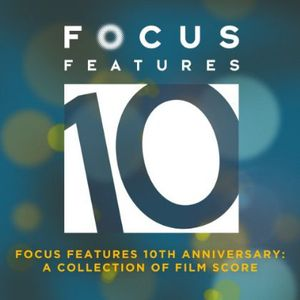 Focus Features 10th Anniversary - Best of (Original Soundtrack)