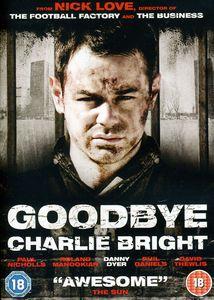 Goodbye Charlie Bright [Import]