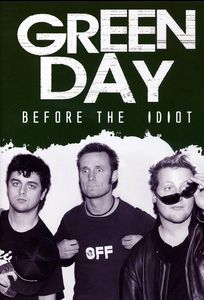 Green Day /  Before the Idiot