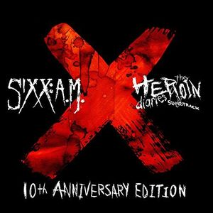 Heroin Diaries Soundtrack: 10th Anniversary , Sixx:a.M.