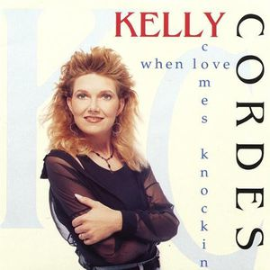 Cordes, Kelly : When Love Comes Knockin