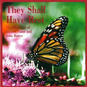They Shall Have Rest: The Requiems of Gabriel Faure & John Rutter
