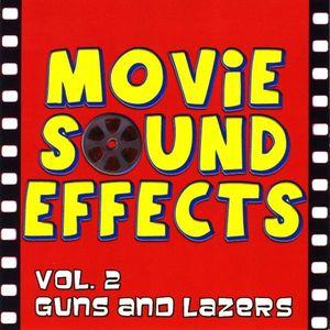 Movie Sound Effects : Vol.. 2-Guns & Lazers