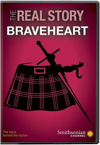 Smithsonian: The Real Story - Braveheart