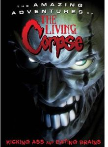 The Amazing Adventures of the Living Corpse