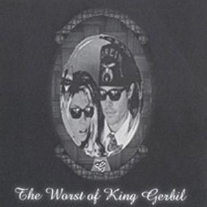 Worst of King Gerbil