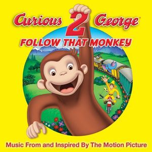 Curious George 2: Follow That Monkey (Original Soundtrack)