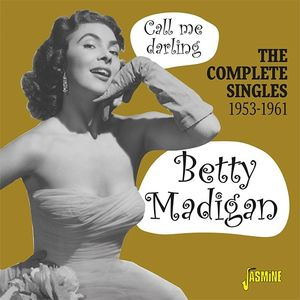 Call Me Darling: Complete Singles 1953-1961 [Import] , Betty Madigan