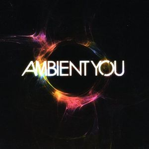 Ambient You