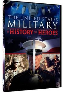 The United States Military: A History of Heroes
