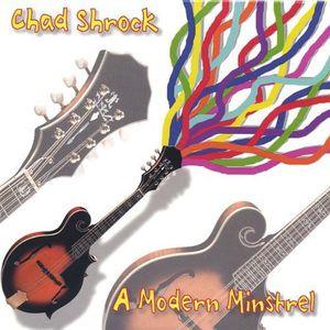 Chad Shrock-A Modern Minstrel