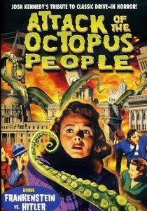 Attack of the Octopus People /  Frankenstein vs. Hitler