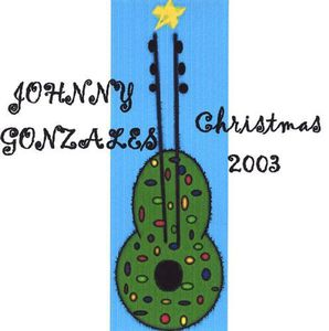 Johnny Gonzales Christmas 2003