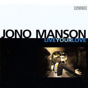 Manson, Jono : Live Your Love
