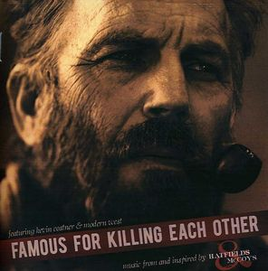 Famous for Killing Each Other: Hatfields & McCoys (Music From and Inspired By)