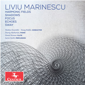 Marinescu: Harmonic Fields - Shadows - Focus - Echoes - Sway