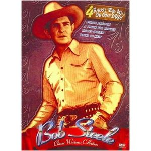 Classic Westerns Collection: Bob Steele