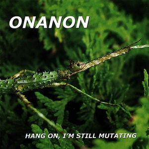 Hang on I'm Still Mutating