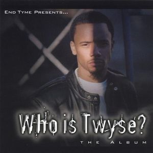 Who Is Twyse?