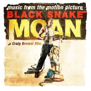 Black Snake Moan (Music From the Motion Picture)