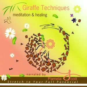 Scott, Pamela : Giraffe Techniques Meditation & Healing