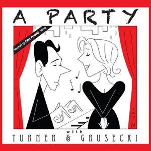 Party with Turner & Grusecki /  O.C.R.