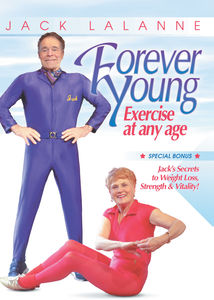 Jack Lalanne: Forever Young - Exercise At Any Age