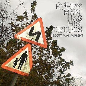 Every Man Has His Critics