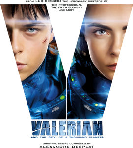 Valerian and the City of a Thousand Planets (Original Motion Picture Score)