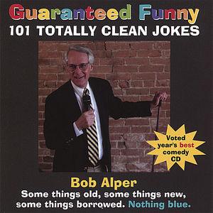Guaranteed Funny: 101 Totally Clean Jokes