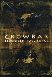 Crowbar: Live: With Full Force