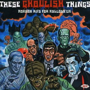 These Ghoulish Things - Horror Hits For Halloween [Import]