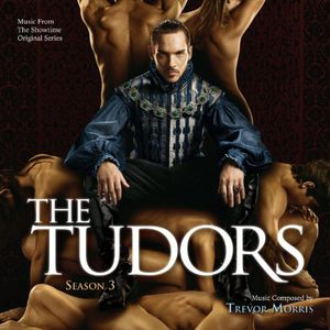 The Tudors: Season 3 (Score) (Original Soundtrack)