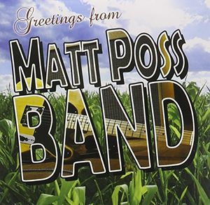 Greetings from Matt Poss Band