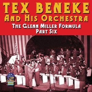 Tex Beneke & His Orchestra Glenn Miller Formula Part Six