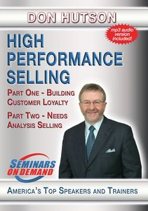 High Performance Selling: Building Customer Loyalty, Needs AnalysisSelling, Selling Different