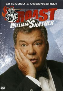 Comedy Central Roast of William Shatner Uncensored!