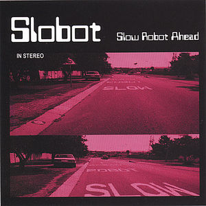 Slow Robot Ahead