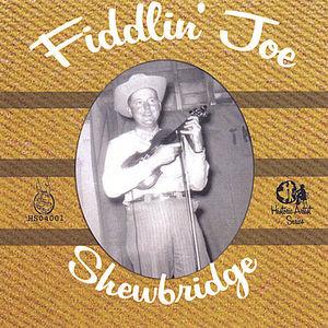 Fiddlin Joe Shewbridge