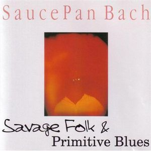 Savage Folk & Primitive Blues