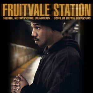 Fruitvale Station (Original Motion Picture Soundtrack)