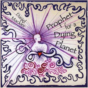 Prophet for a Dying Planet