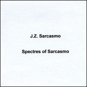 Spectres of Sarcasmo