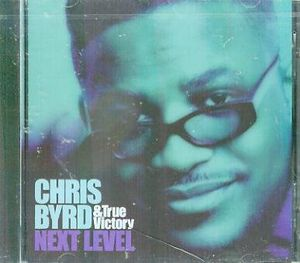 Byrd, Chris & True Victory : Next Level
