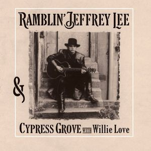 Ramblin' Jeffrey Lee & Cypress Grove with Willie