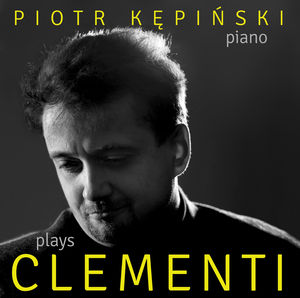 Piotr Kepinski Plays Muzio Clementi