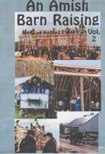 An Amish Barn Raising, Vol.2 - It is the Amish tradition to help one