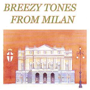 Breezy Tones from Milan